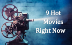 9 Hot Movies Now!